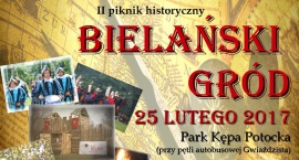 """II piknik historyczny """"Bielański Gród"""" już w ten weekend."""